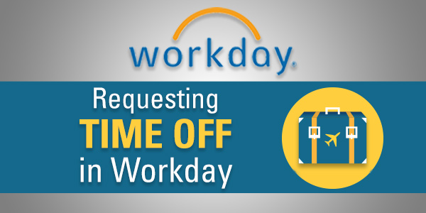 Requesting Time Off in Workday -